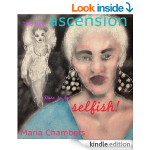 The New Ascension/Dare To Be Selfish My Kindle Ebook is available at Amazon